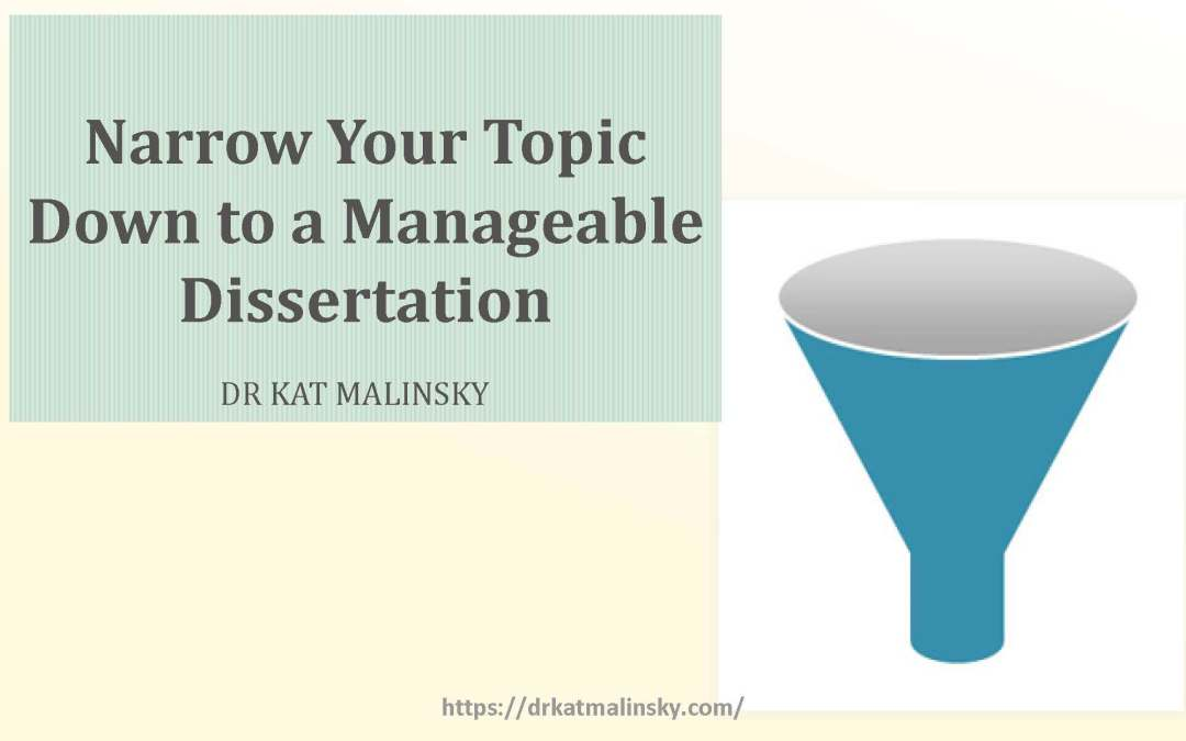 Narrow Your Topic Down to a Manageable Dissertation 2
